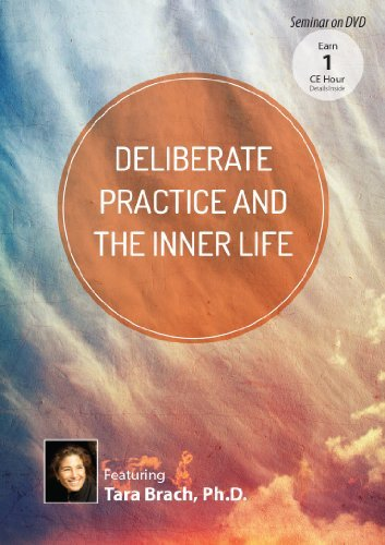 deliberate-practice-and-the-inner-life-by-tara-brach-phd