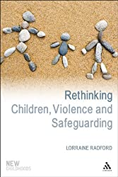 Rethinking Children, Violence and Safeguarding (New Childhoods)