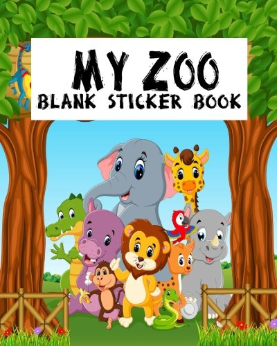 My Zoo Blank Sticker Book: Blank Sticker Book For Kids, Sticker Book Collecting Album: Volume 20 por Jasmine Leone