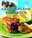 Griechenland Kochbuch: 75 Spezialitäten modern interpretiert