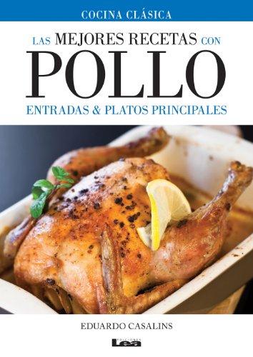 Las mejores recetas con pollo, entradas y platos principales por Eduardo Casalins