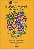 Image de Calendrier Feng Shui 2008 L'année du Rat : Le guide du bien-être éclairé selon la sagesse chinoise
