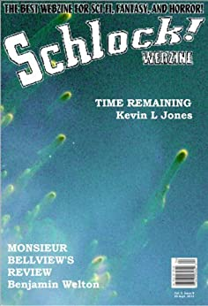 Schlock! Webzine Vol 5 Iss 8 by [Jones, Kevin L, Murphy, Gary, Palumbo, Sergio, Bliss, Rob, Bryant, Gregory KH, Welton, Benjamin]