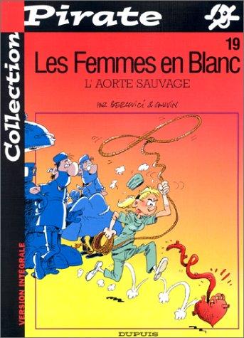 BD Pirate : Femmes en blanc, tome 19 : L'aorte sauvage