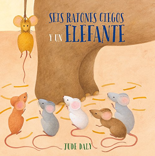 Seis Ratones Ciegos y un Elefante