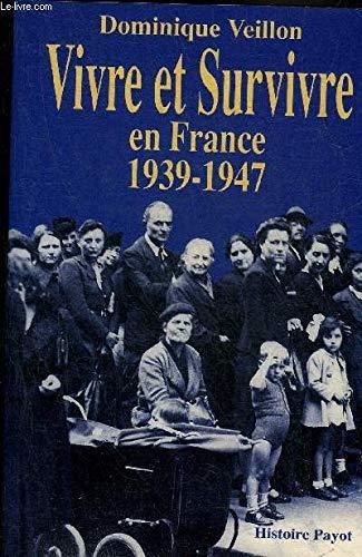 Vivre et survivre en France, 1939-1947