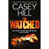 The Watched (CSI Reilly Steel Book 4)