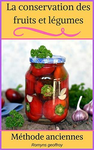 Couverture du livre La conservation des fruits et légumes: Comment conserver ses fruits et légumes sans congélateur