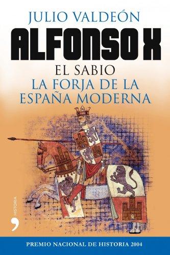 Portada del libro Alfonso X el Sabio: La forja de la España moderna