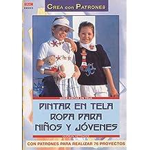 Serie Pintar en Tela nº 3. PINTAR EN TELA ROPA PARA NINOS Y JÓVENES (Cp Serie Pintar Tela (drac)