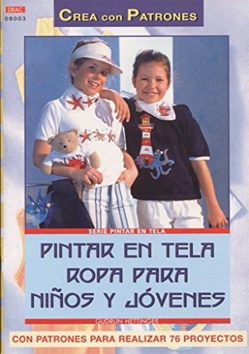 Portada del libro Serie Pintar en Tela nº 3. PINTAR EN TELA ROPA PARA NINOS Y JÓVENES (Cp Serie Pintar Tela (drac)