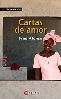 Cartas de amor (Infantil E Xuvenil - Fóra De Xogo E-Book Book 97) (Galician Edition) de [Alonso, Fran]