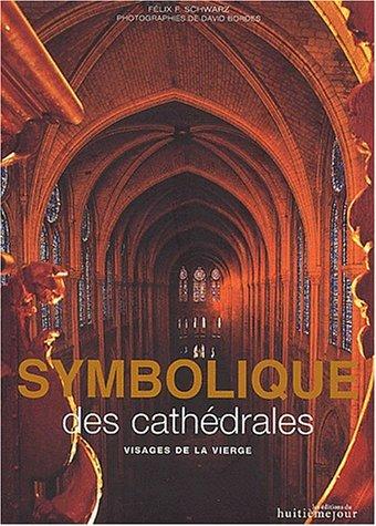 Symbolique des cathédrales. Visages de la Vierge