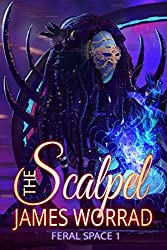 The Scalpel (Feral Space Book 1)