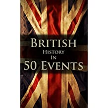 British History in 50 Events (English Edition)