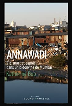 Annawadi: Vie, mort et espoir dans un bidonville de Mumbai par [Boo, Katherine]