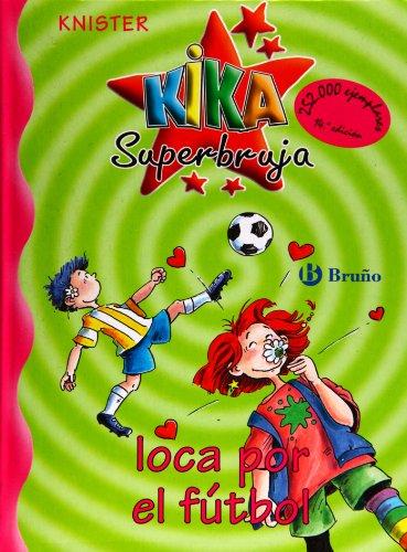 Kika superbruja, loca por el futbol/Kika super witch, mad about Soccer (Kika superbruja/Kika super witch) par Knister
