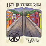 Songtexte von Hot Buttered Rum - Well-Oiled Machine