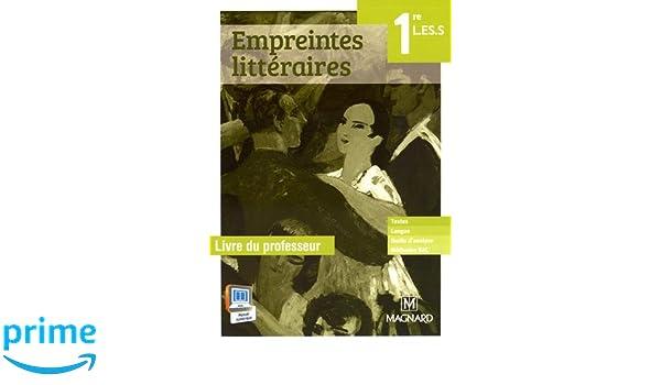 Empreintes Litteraires Francais 1re L Es S Livre Du