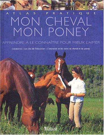 Atlas pratique : Mon cheval - Mon poney par Emmanuelle Hubrecht