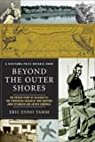 Beyond the Outer Shores: The Untold Odyssey of Ed Ricketts, the Pioneering Ecologist Who Inspired John Steinbeck and Joseph Campbell [BEYOND THE OUTER SHORES] [Paperback]