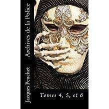Archives de la Police: Tomes 4, 5, et 6 (French Edition) by Jacques Peuchet (2016-06-15)