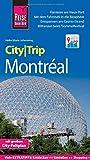Reise Know-How CityTrip Montréal: Reiseführer mit Stadtplan und kostenloser Web-App