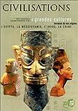Civilisations - 4 grandes cultures : L'Egypte / La Mésopotamie / L'Indus / La Chine
