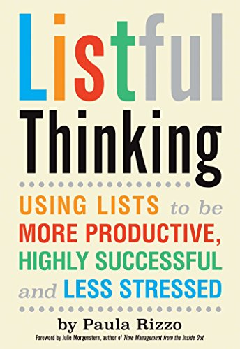 Listful Thinking: Using Lists to Be More Productive, Successful and Less Stressed (English Edition) par Julie Morgenstern Paula Rizzo