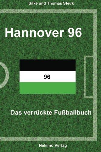 Hannover 96: Das verrückte Fußballbuch (Das verrckte Fuballbuch)