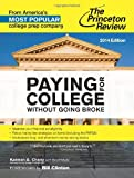 Paying for College without Going Broke (College Admissions Guides) (Princeton Review: Paying for College Without Going Broke)