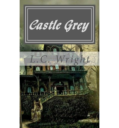 [ CASTLE GREY - A KATT AND MOUSE MYSTERY ] BY Wright, L C ( AUTHOR )Sep-24-2012 ( Paperback )