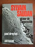 Sylvain Saudan, skieur de l'impossible. - Paris, B. Arthaud, 1970. In-8° broché, 299 pages.