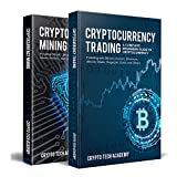 #8: Cryptocurrency: A Complete Beginners Guide to Cryptocurrencies: Cryptocurrency Mining & Cryptocurrency Trading