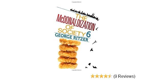 The Mcdonaldization Of Society 6 Amazon George Ritzer