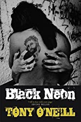 Black Neon by Tony O'Neill (2014-11-13)