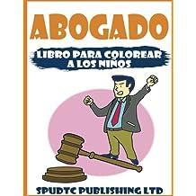 Abogado: Libro Para Colorear A Los Niños