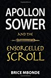 Apollon Sower and the Ensorcelled Scroll