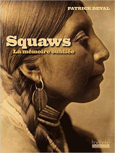 Squaws de Patrick Deval ( 15 octobre 2014 )
