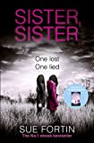 Sister Sister: A truly absorbing psychological thriller (kindle edition)