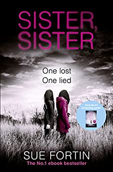 Sister Sister: A truly absorbing psychological thriller by [Fortin, Sue]