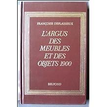 L'Argus des meubles et objets 1900 +mille neuf cent (L'Argus)
