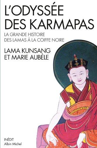L'Odyssée des Karmapas : La grande histoire des lamas à la Coiffe Noire par Lama Kunsang