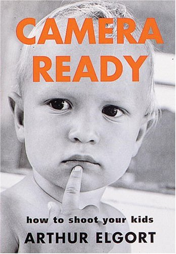CAMERA READY                         GEB: How to Shoot Your Kids