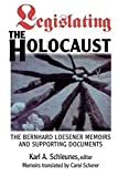 [(Legislating the Holocaust : The Bernhard Loesenor Memoirs and Supporting Documents)] [By (author) Karl A. Schleunes] published on (May, 2001)