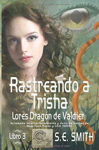 Rastreando a Trisha: Lores Dragón de Valdier, Libro 3