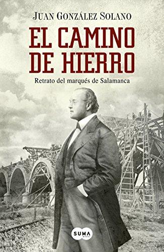 El camino de hierro: Retrato del marqués de Salamanca por Juan González Solano