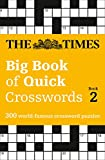 The Times Big Book of Quick Crosswords Book 2: 300 World-Famous Crossword Puzzles (Times Mind Games) - The Times Mind Games