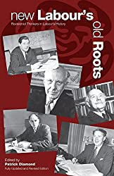 New Labour's Old Roots: Revisionist Thinkers in Labour's History