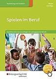 Spielen im Beruf: Spieltheoretische Grundlagen für pädagogische Berufe: Schülerband
